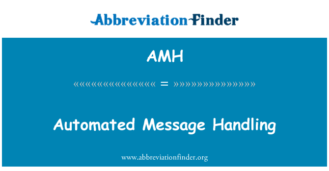 AMH: Automated Message Handling