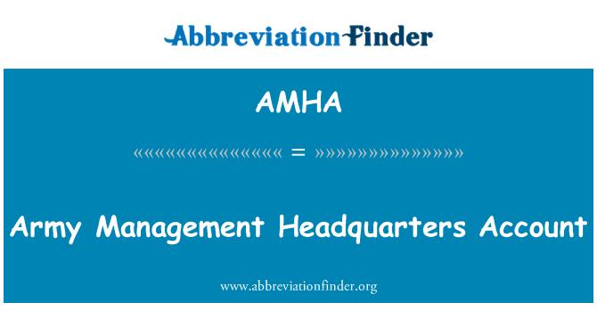 AMHA: Army Management Headquarters Account