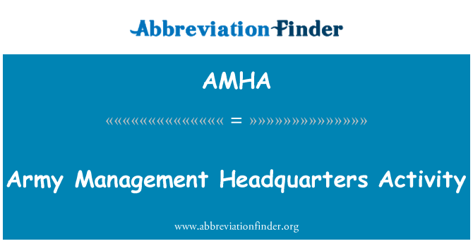 AMHA: Army Management Headquarters Activity