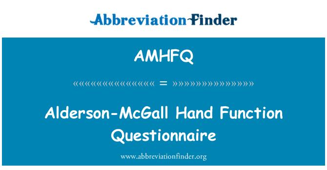 AMHFQ: Alderson-McGall Hand Function Questionnaire
