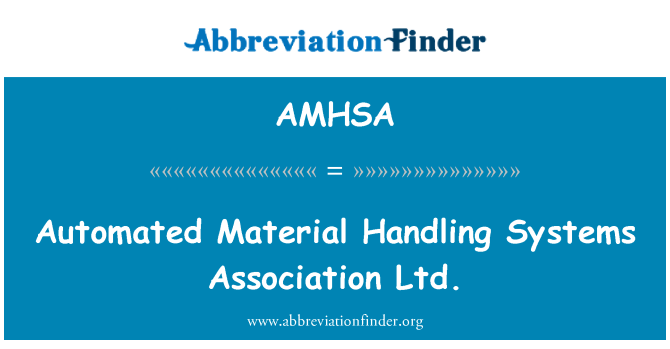 AMHSA: Automated Material Handling Systems Association Ltd.