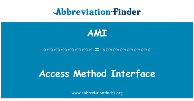 AMI: Access Method Interface