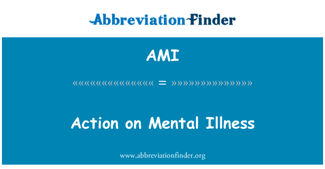 AMI: Action on Mental Illness