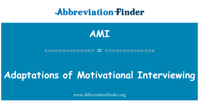AMI: Adaptations of Motivational Interviewing