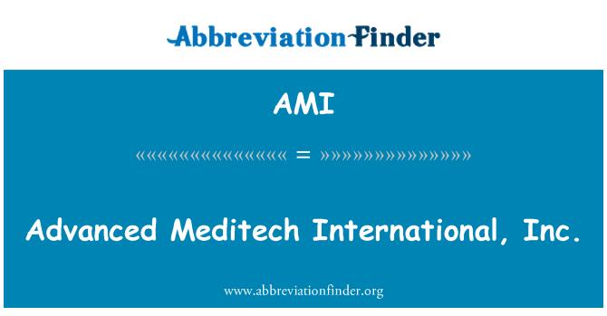 AMI: Advanced Meditech International, Inc.