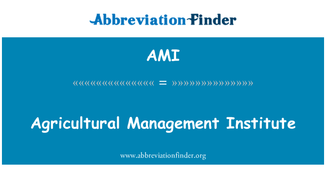 AMI: Agricultural Management Institute