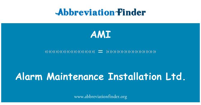 AMI: Alarm Maintenance Installation Ltd.