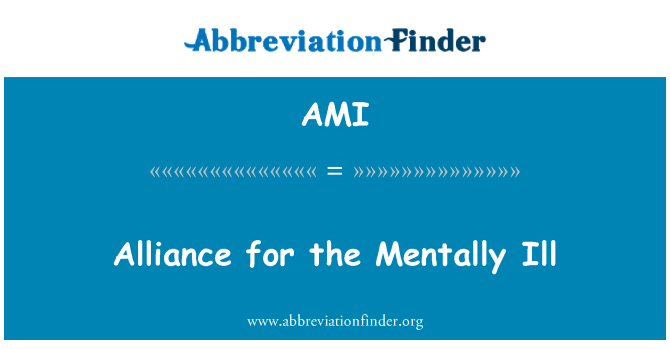 AMI: Alliance for the Mentally Ill