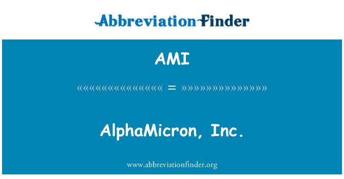 AMI: AlphaMicron, Inc.