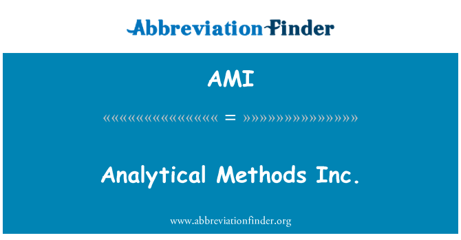 AMI: Analytical Methods Inc.