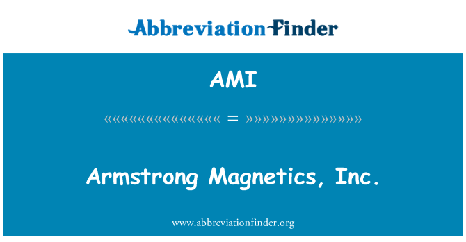 AMI: Armstrong Magnetics, Inc.