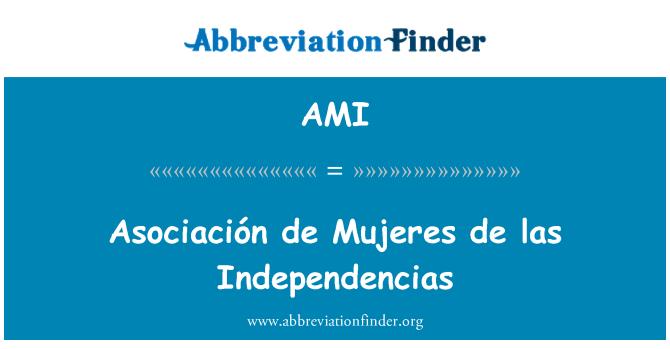 AMI: Asociación de Mujeres de las Independencias