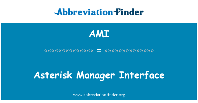 AMI: Asterisk Manager Interface