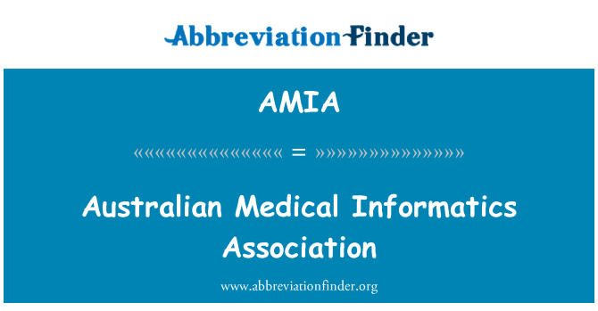 AMIA: Australian Medical Informatics Association