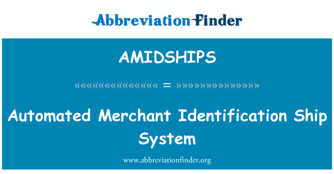 AMIDSHIPS: Automated Merchant Identification Ship System