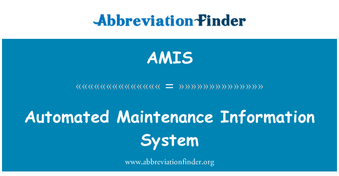AMIS: Automated Maintenance Information System