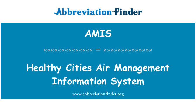 AMIS: Healthy Cities Air Management Information System