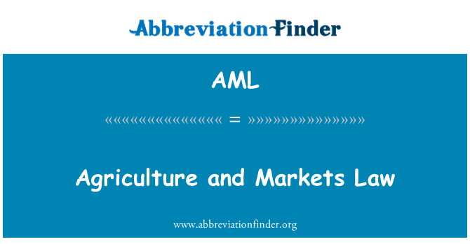 AML: Agriculture and Markets Law