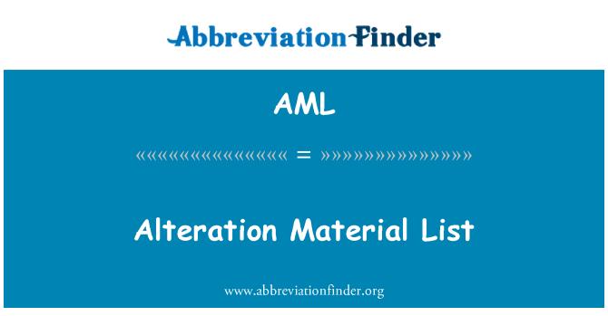 AML: Alteration Material List