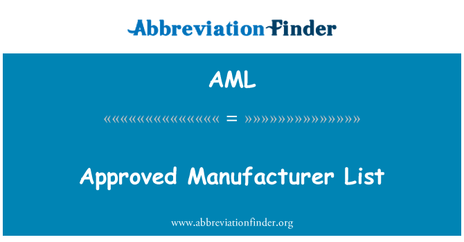 AML: Approved Manufacturer List