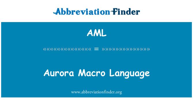 AML: Aurora Macro Language