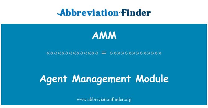 AMM: Agent Management Module