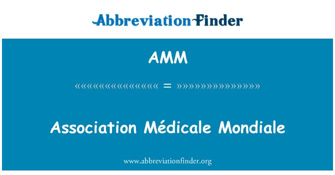 AMM: Association Médicale Mondiale