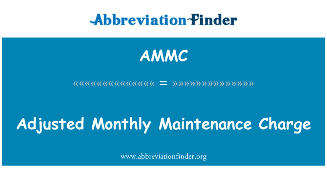 AMMC: Adjusted Monthly Maintenance Charge