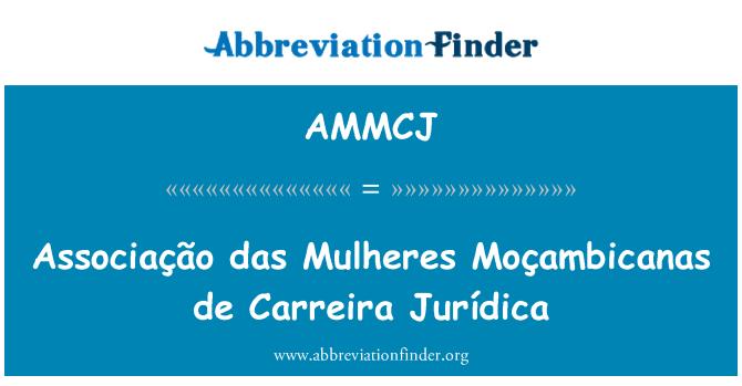 AMMCJ: Associação das Mulheres Moçambicanas de Carreira Jurídica