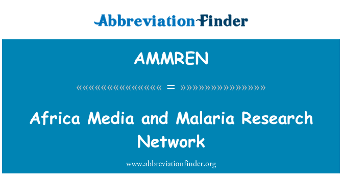 AMMREN: Africa Media and Malaria Research Network