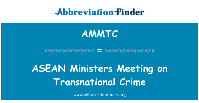 AMMTC: ASEAN Ministers Meeting on Transnational Crime