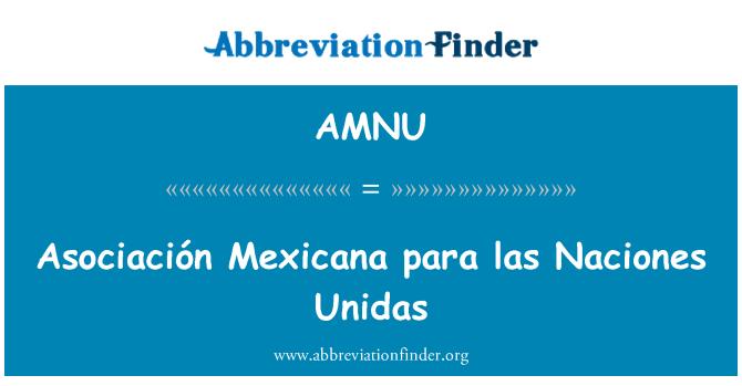 AMNU: Asociación Mexicana para las Naciones Unidas