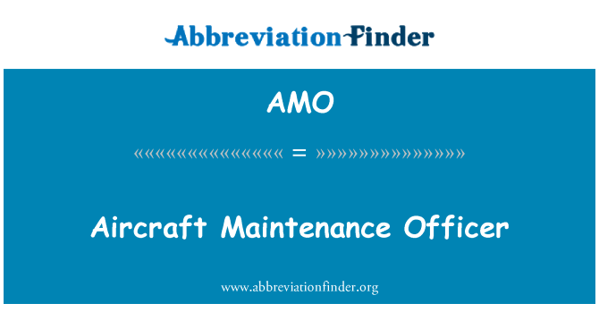 AMO: Aircraft Maintenance Officer