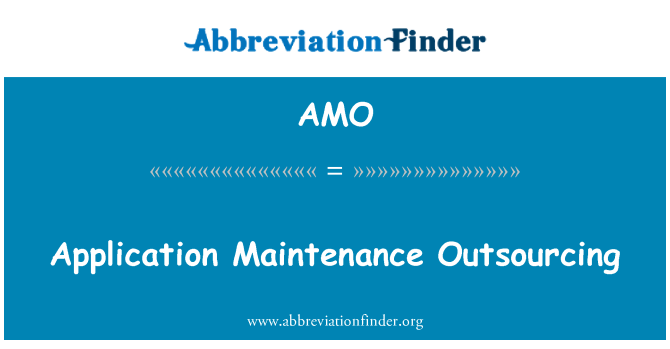 AMO: Application Maintenance Outsourcing