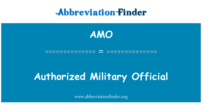 AMO: Authorized Military Official