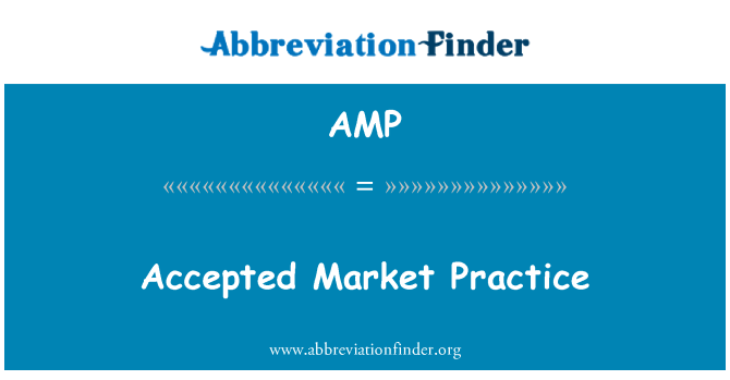 AMP: Accepted Market Practice