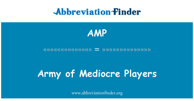 AMP: Army of Mediocre Players