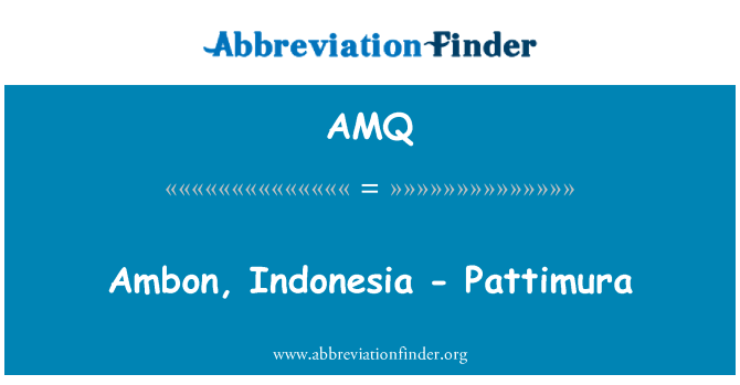 AMQ: Ambon, Indonesia - Pattimura