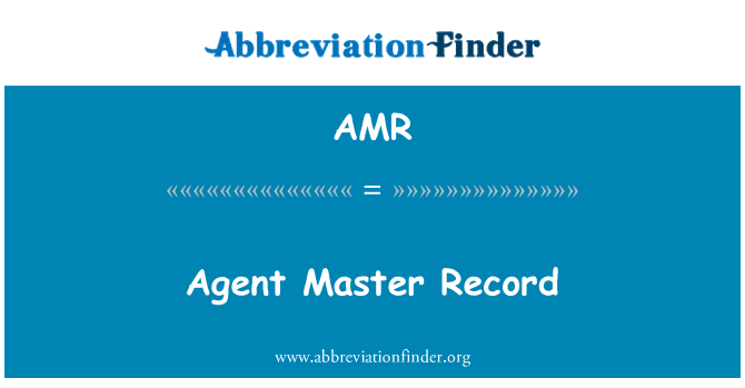 AMR: Agent Master Record