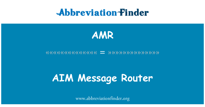 AMR: AIM Message Router
