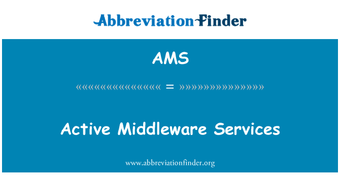 AMS: Active Middleware Services