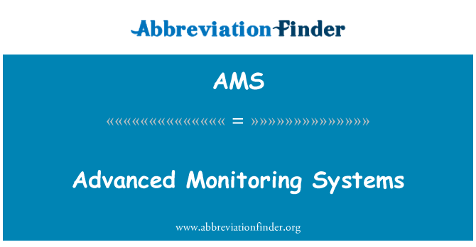 AMS: Advanced Monitoring Systems