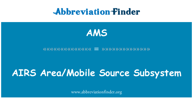 AMS: AIRS   Area/Mobile Source Subsystem
