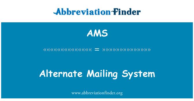 AMS: Alternate Mailing System
