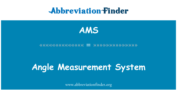 AMS: Angle Measurement System