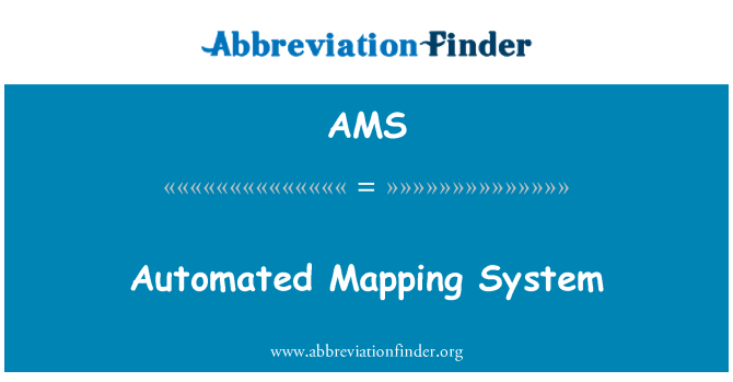 AMS: Automated Mapping System