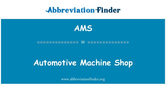 AMS: Automotive Machine Shop
