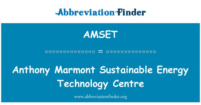 AMSET: Anthony Marmont Sustainable Energy Technology Centre