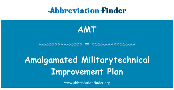 AMT: Amalgamated Militarytechnical penambahbaikan pelan