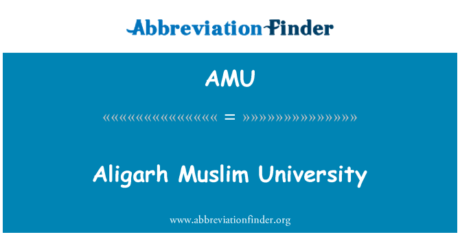 AMU: Aligarh Muslim University